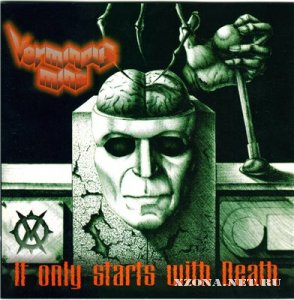 Verminous Mind - It Only Starts With Death (2007)