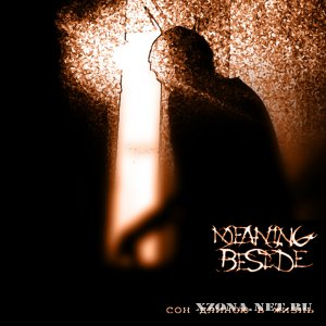 Meaning Beside - ��� ������ � ����� (2007)
