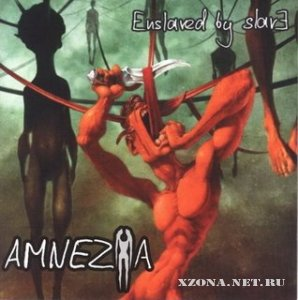 AmneZia - Enslaved by slave (2006)