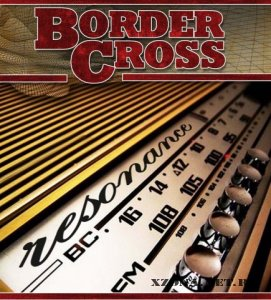 Border Cross - resonance (2009)