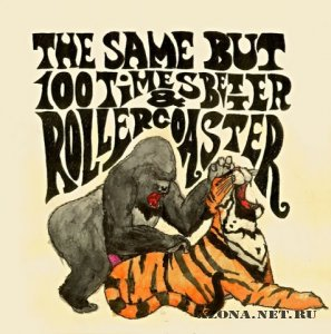 Rollercoaster & The Same But 100 Times Better - Split (2009)