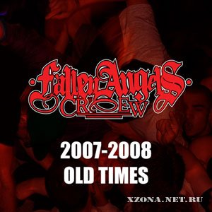 Fallen Angels Crew - 2007-2008 Old Times (2009)