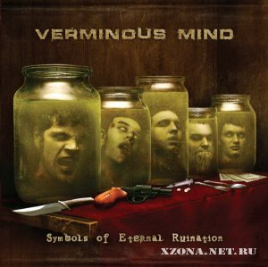 Verminous Mind - Symbols Of Eternal Ruination (2009)