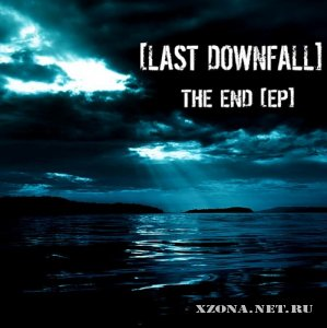 [Last Downfall] - The end (EP) (2009)