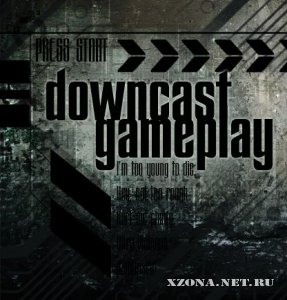 DOWNCAST - Gameplay (Сингл) (2010)