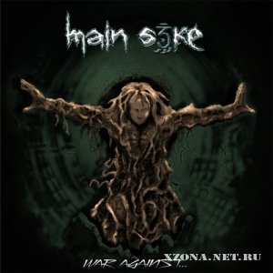 Main S3ke - War Against (2010)