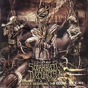 Scrambled Defuncts - Souls Despising The God (2009)