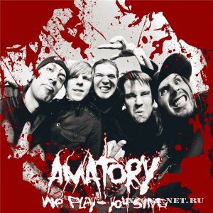 [AMATORY] - We Play - You Sing (2009-2010)