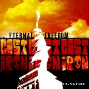 Cast Iron - Eternal Freedom (ЕР) (2009)