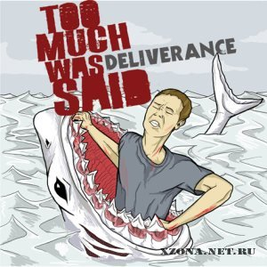 Too Much Was Said - Deliverance (2010)