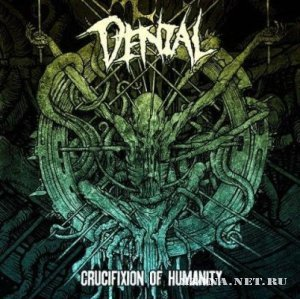 Denial - Crucifixion Of Humanity (2009)