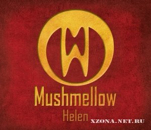 Mushmellow - Helen (Single) (2010)