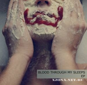 Blood Through My Sleeps - Blood Through My Sleeps (EP) (2010)