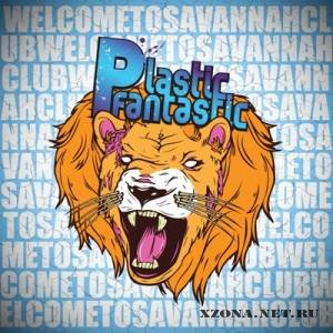 Plastic Fantastic! - Welcome To Savannah Club (EP) (2010)