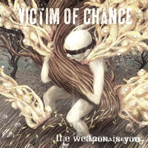 Victim of Chance - The Weapon is You (EP) (2010)
