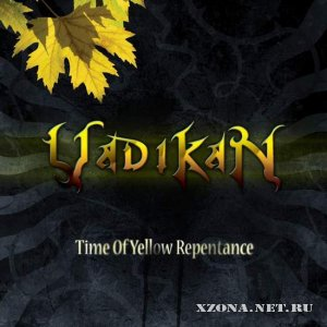 Vadikan - Time of yellow repentance (2008)