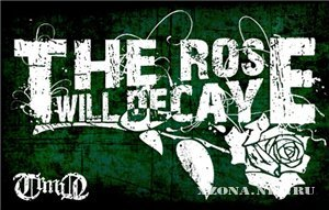 The Rose Will Decay - All tracks (2010)