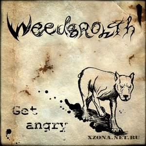 Weedgrowth - Get angry (EP) (2010)
