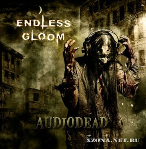Endless Gloom - Audiodead (2010)