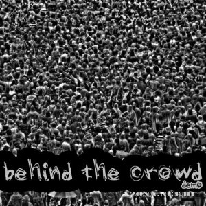 Behind The Crowd - Demo (2009)