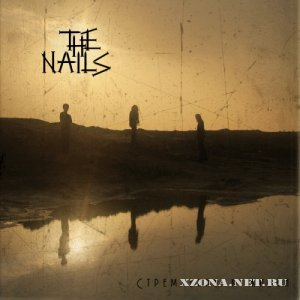 The Nails - ���������� � ����� (2010)