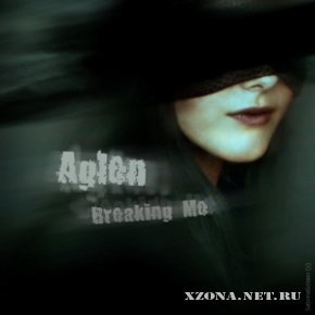 Aglen - Breaking Me (Single) (2010)