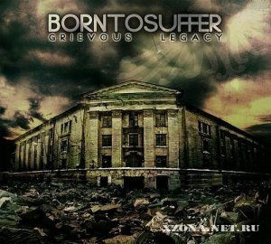 Born to suffer - Grievous legacy (EP) (2010)