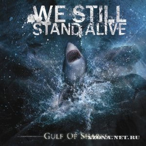 We Still Stand Alive - Gulf Of Sharks (2010)