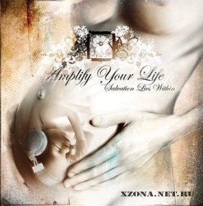 Amplify Your Life - Salvation Lies Within (2010)