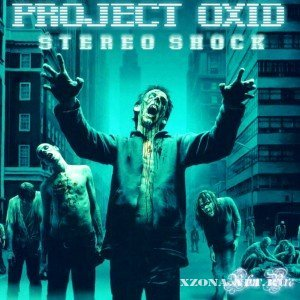 Project oxid - Stereo shock (2010)