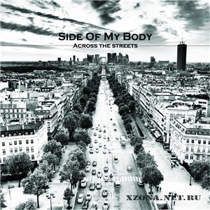 Side Of My Body - Across The Streets (2010)