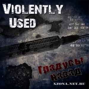 The Violently Used - Градусы назад (Single,EP Version) (2010)