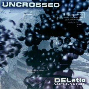 Uncrossed - Deletio (2002)