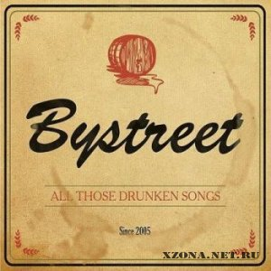 Bystreet - All Those Drunken Songs (2010)