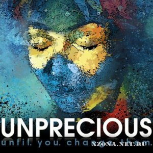 Unprecious - Until You Change Them (2010)