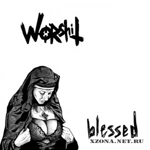 Worshit - Blessed (2010)