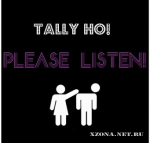 Tally Ho! - Please listen! (EP) 2010)