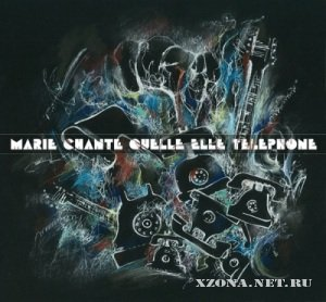Marie Chante Quelle Elle Telephone - Self-Titled (2010)