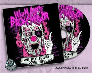 When alice broke the mirror - We all float down here (EP) (2010)