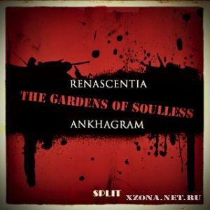 Ankhagram split Renascentia - The Gardens Of Soulless (2010)