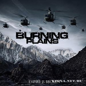 Burning Plains - Empire Is Broken [EP] (2009)