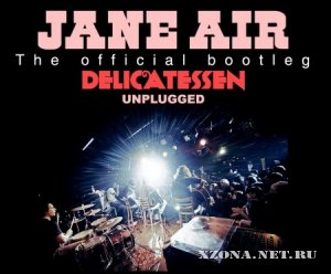 Jane Air - Delicatessen Unplugged (2008)
