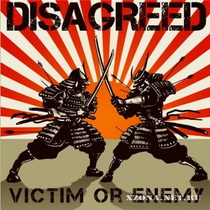 Disagreed - Victim or enemy (EP) (2009)