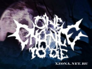 One chance to die - Time to decide (Single) (2010)