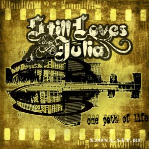 Still loves julia - One path of life (2009)