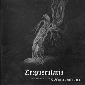 Crepuscularia - Buried and Forgotten (2005)