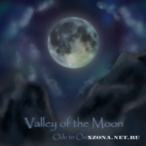 Valley of the Moon - Ode to Osiris (EP) (2010)