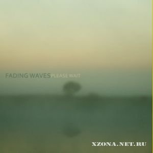 Fading Waves - Please Wait (2010)