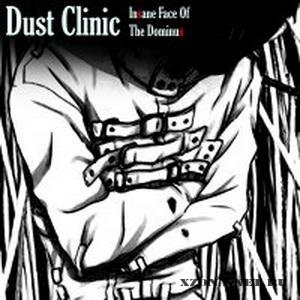 Dust Clinic - Insane Face Of The Dominus (2010)