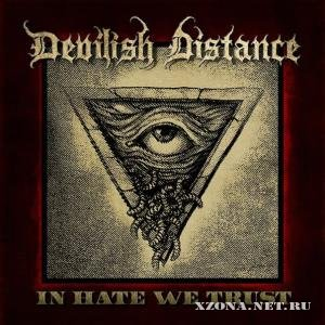 Devilish Distance - In Hate We Trust [EP] (2010)